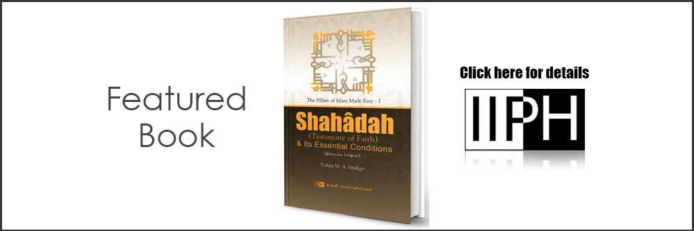 Shahadah and its Essential Conditions - IIPH