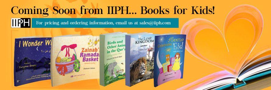 Islamic Children's Books Coming Soon to IIPH!