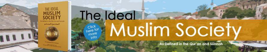 The Ideal Muslim Society - IIPH